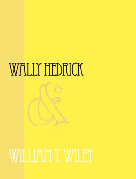 WALLY HEDRICK & WILLIAM T. WILEY